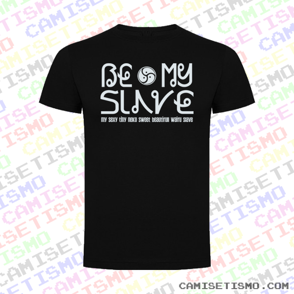 Be my Slave. Camiseta BDSM